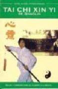 TAI CHI XIN YI DE SHAOLIN: SALUD Y ARMONIA PARA EL CUERPO Y LA ME NTE - 9788492158287 - ANTONIO MEDRANO