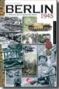 BERLIN 1945: LA DEFENSA DE LA CAPITAL DEL REICH - 9788492714087 - ANTONIO CARRASCO GARCIA