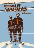 ESSEX COUNTY Nº 2: HISTORIAS DE FANTASMAS - 9788492769087 - JEFF LEMIRE