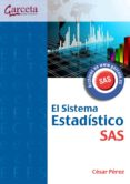 EL SISTEMA ESTADISTICO SAS - 9788492812387 - CESAR PEREZ
