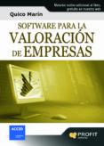 SOFTWARE PARA LA VALORACION DE EMPRESAS: HERRAMIENTA PRACTICA PAR A ENTENDER MEJOR Y UTILIZAR LOS ACTUALES METODOS DE VALORACION DE EMPRESAS (INCLUYE CD: APLICACION EN EXCEL PARA SU ELABORACIO) - 9788492956487 - QUICO MARIN