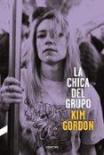 LA CHICA DEL GRUPO - 9788494216787 - KIM GORDON