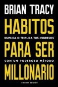 HÁBITOS PARA SER MILLONARIO - 9788494606687 - BRIAN TRACY