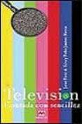 la television contada con sencillez-pedro jimenez-javier perez de silva-9788495354587