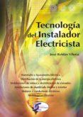 TECNOLOGIA DEL INSTALADOR ELECTRICISTA - 9788496300187 - JOSE ROLDAN VILORIA