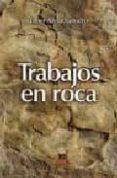 TRABAJOS EN ROCA - 9788496437487 - JAVIER AZNAR SALINERO