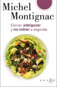 comer, adelgazar y no volver a engordar (ebook)-michel montignac-9788496599987