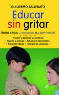 EDUCAR SIN GRITAR: PADRES E HIJOS: ¿CONVIVENCIA O SUPERVIVIENCIA? - 9788497346887 - GUILLERMO BALLENATO PRIETO
