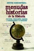 MENUDAS HISTORIAS DE LA HISTORIA: ANECDOTAS, DESPROPOSITOS, ALGAR ADAS Y MAMARRACHADAS DE LA HUMANIDAD - 9788497348287 - NIEVES CONCOSTRINA
