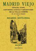 MADRID VIEJO (ED. FACSIMIL) - 9788497614887 - RICARDO SEPULVEDA