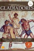 LOS GLADIADORES (BREVE HISTORIA DE...) (ED. REVISADA Y AMPLIADA) - 9788497638487 - DANIEL P. MANNIX
