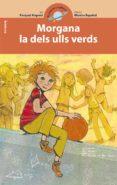 MORGANA LA DELS ULLS VERDS - 9788498248487 - PASQUAL ALAPONT
