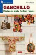 GANCHILLO, DISEÑOS DE MODA, FACILES Y RAPIDOS (2ª) - 9788498740387 - DONATELLA CIOTTI