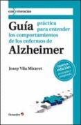 GUIA PRACTICA PARA ENTENDER LOS COMPORTAMIENTOS DE LOS ENFERMOS DE ALZHEIMER - 9788499211787 - JOSEP VILA MIRAVET