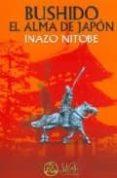 BUSHIDO: EL ALMA DE JAPON - 9789685830287 - INAZO NITOBE