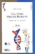 UNA TUMBA PARA LOS ROMANOV Y OTRAS HISTORIAS CON ADN - 9789871105687 - RAUL A. ALZOGARAY