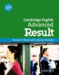 CAMBRIDGE ENGLISH: ADVANCED RESULT: STUDENT S BOOK AND ONLINE PRACTICE PACK PAPERBACK - 9780194512497 - VV.AA.