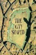 THE CITY SHAPED - 9780500280997 - SPIRO KOSTOF