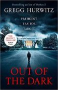 OUT OF THE DARK - 9780718185497 - GREGG HURWITZ