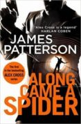ALONG CAME A SPIDER - 9781784757397 - JAMES PATTERSON