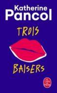 trois baisers-katherine pancol-9782253259497