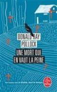 UNE MORT QUI EN VAUT LA PEINE - 9782253906797 - DONALD RAY POLLOCK