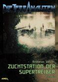 Descargar audiolibros en italiano DIE TERRANAUTEN, BAND 43: ZUCHTSTATION DER SUPERTREIBER
