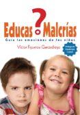 ¿EDUCAS O MALCRÍAS?de VÍCTOR J. FIGUEROA G.