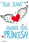 BUENOS DIAS, PRINCESA - 9788408004097 - BLUE JEANS
