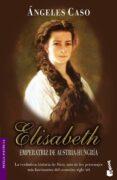 ELIZABETH, EMPERATRIZ DE AUSTRIA-HUNGRIA - 9788408065197 - ANGELES CASO