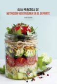 guia practica de nutricion vegetariana en el deporte-francisco javier castillo montes-9788413236797