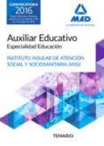 AUXILIAR EDUCATIVO ESPECIALIDAD EDUCACIÓN DEL IASS-CABILDO INSULAR DE TENERIFE: TEMARIO - 9788414200797 - VV.AA.