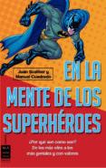 en la mente de los superheroes-juan scaliter-manuel cuadrado-9788415256397