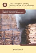 (I.B.D.)RECEPCION, COCIDO Y CORTE DE PLANCHAS DE CORCHO NATURAL. MAMA0109 FABRICACION DE TAPONES DE CORCHO - 9788415670797 - VV.AA.