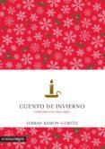 CUENTO DE INVIERNO: LA FELICIDAD ES EL MEJOR REGALO - 9788416033997 - FERRAN RAMON-CORTES