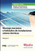 MONTAJE MECANICO E HIDRAULICO DE INSTALACIONES SOLARES TERMICAS - 9788416232697 - VV.AA.