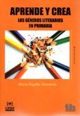 APRENDE Y CREA: LOS GENEROS LITERARIOS EN PRIMARIA - 9788416556397 - MARIA ANGELES CHAVARRIA