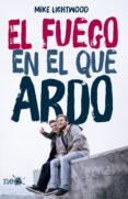 EL FUEGO EN EL QUE ARDO - 9788416620197 - MIKE LIGHTWOOD