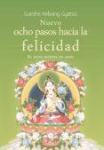 NUEVO OCHO PASOS HACIA LA FELICIDAD: EL MODO BUDISTA DE AMAR - 9788417112097 - GUESHE KELSANG GYATSO