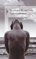 LA MUJER DE MI VIDA - 9788420469997 - CARLA GUELFENBEIN
