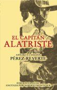 EL CAPITAN ALATRISTE (SERIE CAPITAN ALATRISTE 1) (ED. ESPECIAL AN OTADA POR ALBERTO MONTANER) - 9788420474397 - ARTURO PEREZ-REVERTE