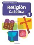 RELIGION CATOLICA 1: SOCIEDAD, CULTURA Y RELIGION (EDUCACION PRIM ARIA, 1ER CICLO) - 9788424109097 - VV.AA.