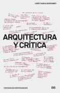 ARQUITECTURA Y CRÍTICA (3ª ED.) - 9788425227097 - JOSEP MARIA MONTANER