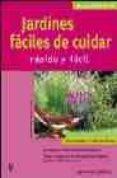JARDINES FACILES DE CUIDAR (MANUALES JARDIN EN CASA RAPIDO Y FACI L) - 9788425515897 - THORSTEN WILLMANN