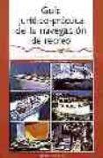 GUIA JURIDICO-PRACTICA DE LA NAVEGACION DE RECREO - 9788426131997 - PIPE SARMIENTO