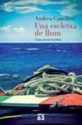 UNA ESCLETXA DE LLUM - 9788429772197 - ANDREA CAMILLERI