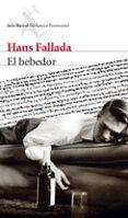 EL BEBEDOR - 9788432209697 - HANS FALLADA