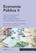 ECONOMIA PUBLICA II: TEORIA DE LA IMPOSICION. SISTEMA IMPOSITIVO. OTROS INGRESOS PUBLICOS. ECONOMIA PUBLICA INTERNACIONAL - 9788434427297 - EMILIO ALBI