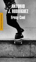 FRESY COOL SH*T - 9788439724797 - ANTONIO J. RODRIGUEZ