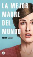 la mejor madre del mundo (ebook)-nuria labari-9788439735397